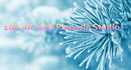 edit 4k with pinnacle studio